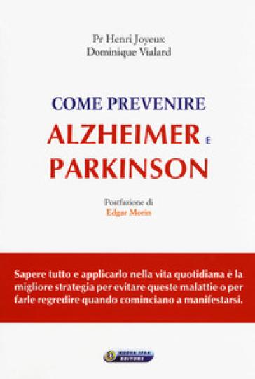 Come prevenire Alzheimer e Parkinson - Henri Joyeux |