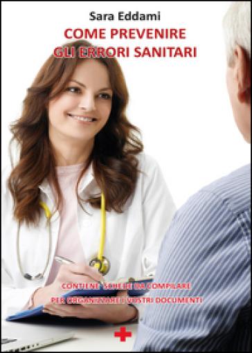 Come prevenire un errore sanitario - Sara Eddami | Rochesterscifianimecon.com