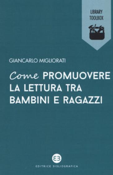 Come promuovere la lettura tra bambini e ragazzi - Giancarlo Migliorati | Thecosgala.com