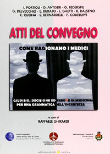 Come ragionano i medici. Atti del convegno - R. Ghirardi |