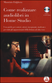Come realizzare audiolibri in home studio. Con audiolibro. CD Audio formato MP3