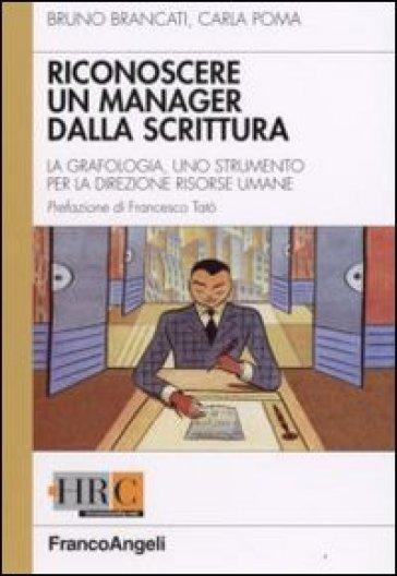 Come riconoscere un manager dalla scrittura. La grafologia, uno strumento per la direzione risorse umane - Bruno Brancati | Thecosgala.com