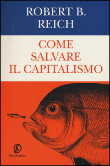 Come salvare il capitalismo - Robert Reich | Jonathanterrington.com