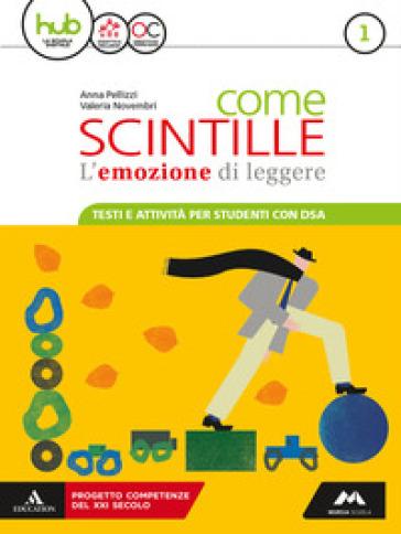 Come scintille. DSA. Per la Scuola media. Con e-book. Con espansione online. 1. - Anna Pellizzi | Thecosgala.com
