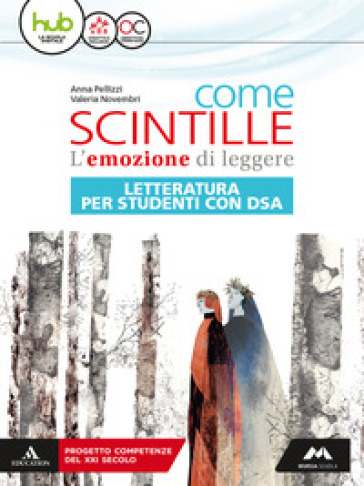 Come scintille. Letteratura. DSA. Per la Scuola media. Con e-book. Con espansione online - Anna Pellizzi | Rochesterscifianimecon.com