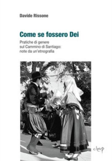 Come se fossero dei. Pratiche di genere sul Cammino di Santiago: note da un'etnografia - Davide Rissone | Ericsfund.org
