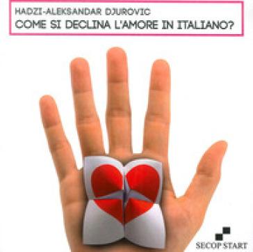 Come si declina l'amore in italiano? - Hadzi Aleksandar Djurovic |