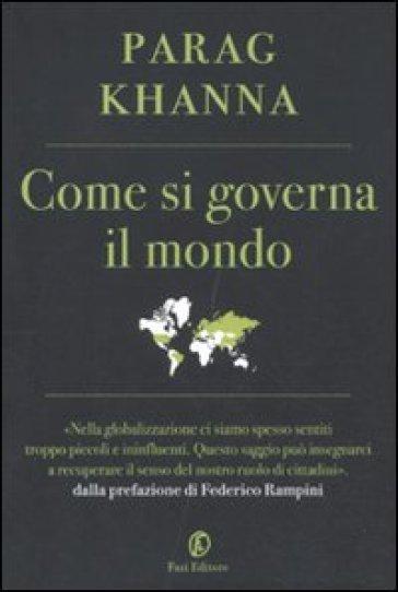 Come si governa il mondo - Parag Khanna |