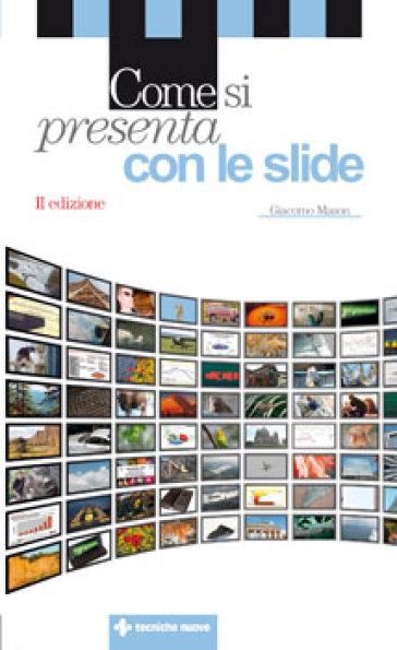 Come si presenta con le slide - Giacomo Mason |