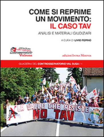 Come si reprime un movimento: il caso TAV - L. Pepino |