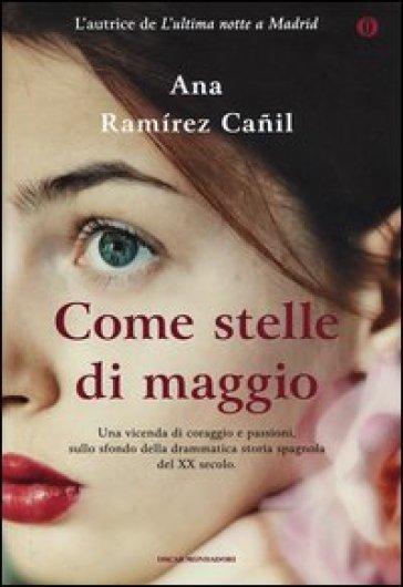 Come stelle di maggio. Ediz. speciale - Ana Ramirez Canil |
