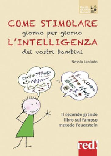 Come stimolare giorno per giorno l'intelligenza dei vostri bambini - Nessia Laniado | Rochesterscifianimecon.com