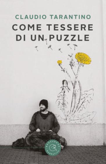 Come tessere di un puzzle - Claudio Tarantino |