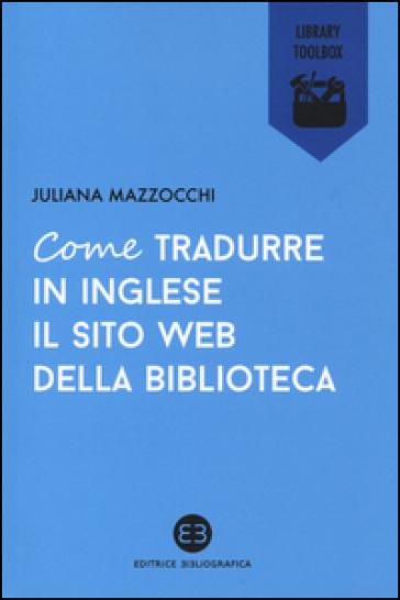 Come tradurre in inglese il sito web della biblioteca - Juliana Mazzocchi | Rochesterscifianimecon.com