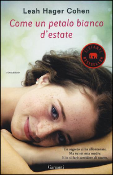 Come un petalo bianco d'estate - Leah Hager Cohen  