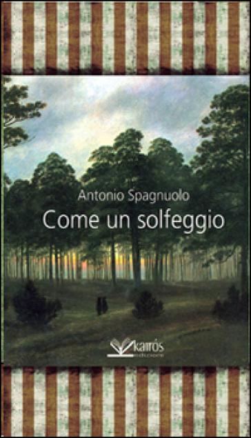 Come un solfeggio - Antonio Spagnuolo  