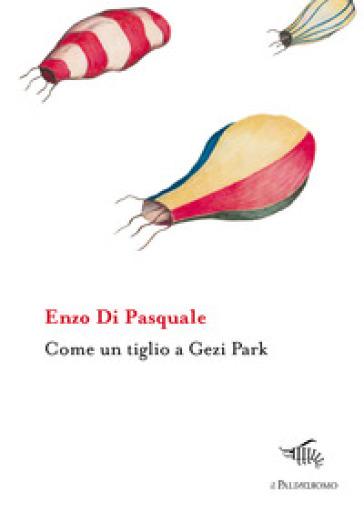 Come un tiglio a Gezi Park - Enzo Di Pasquale |