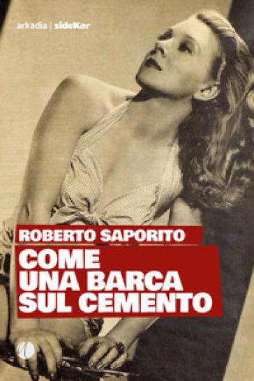 Come una barca sul cemento - Roberto Saporito | Kritjur.org