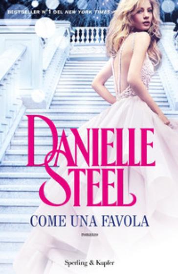 Come una favola - Danielle Steel |