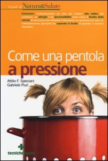 Come una pentola a pressione - Attilio F. Speciani | Jonathanterrington.com