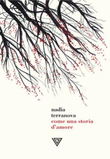 Come una storia d'amore - Nadia Terranova | Thecosgala.com