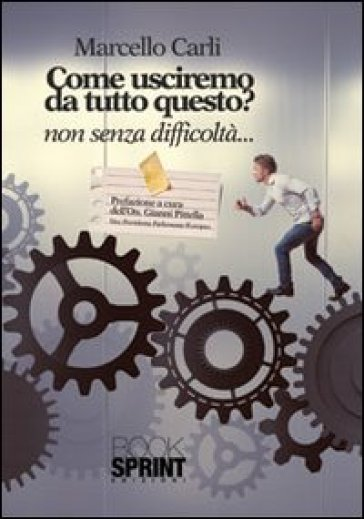 Come usciremo da tutto questo? Non senza difficoltà... - Marcello Carli   Ericsfund.org