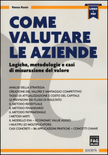 Come valutare le aziende. Logiche, metodologie e casi di misurazione del valore - Renzo Rosin |