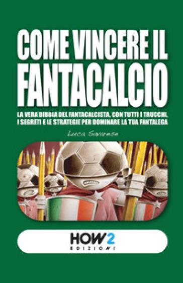 Come vincere il Fantacalcio - Luca Savarese |