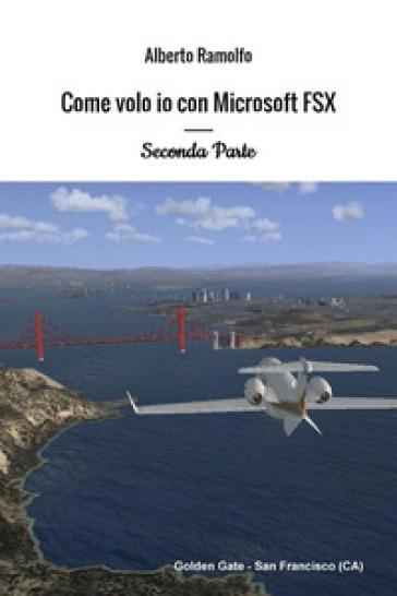Come volo io con Microsoft Flight Simulator X. 2. - Alberto Ramolfo | Jonathanterrington.com