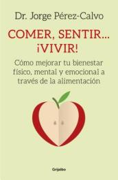 Comer, Sentir... Vivir! / Eating, Feeling ... Living!
