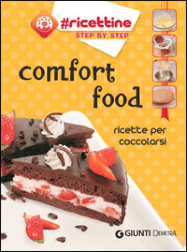 Comfort food. Ricette per coccolarsi