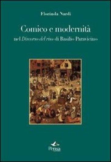Comico e modernità. Nel discorso sul riso di Basilio Paravicino - Florinda Nardi |
