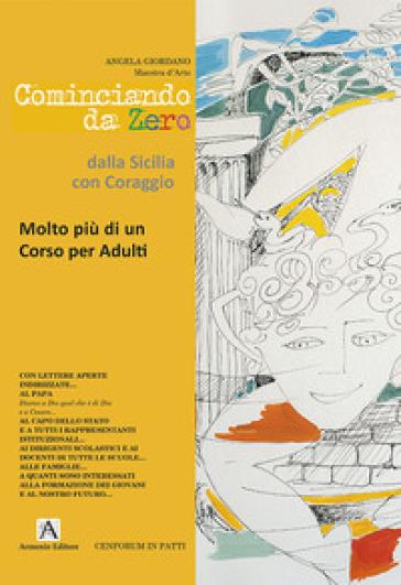 Cominciando da zero dalla Sicilia con coraggio - Angela Giordano |