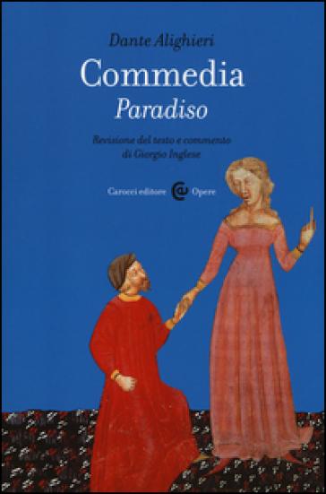 Commedia. Paradiso - Dante Alighieri |