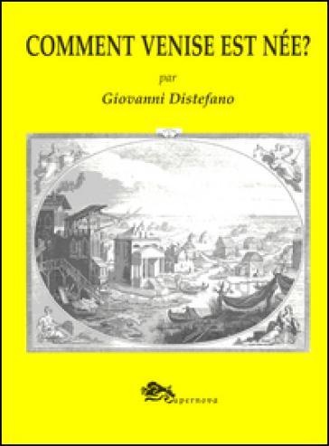 Comment Venise est née? - Giovanni Distefano |