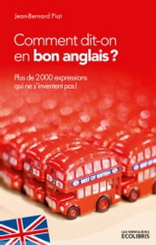 Comment dit-on en bon anglais ?
