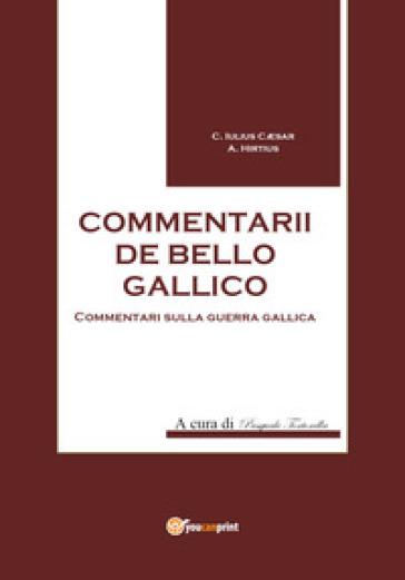 Commentarii de bello Gallico - Gaio Giulio Cesare pdf epub