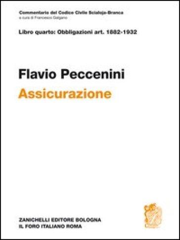 Commentario del Codice Civile. Assicurazione Art.1882-1932 - Flavio Peccenini   Rochesterscifianimecon.com