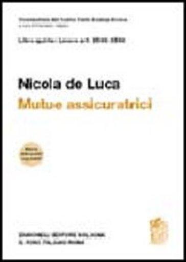 Commentario del Codice Civile. Art. 2546-2548. Mutue assicuratrici - Nicola De Luca |