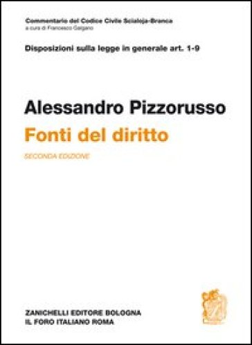 Commentario del Codice civile. Art. 1-9. Fonti del diritto. Disposizioni preliminari - Alessandro Pizzorusso | Rochesterscifianimecon.com