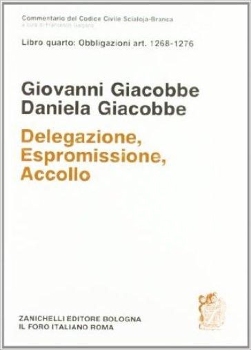 Commentario del Codice civile. 4.Obbligazioni (Artt. 1268-1276). Delegazione, estromissione, accollo - Giovanni Giacobbe |