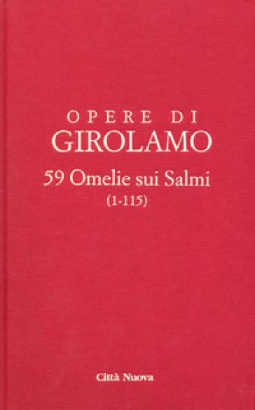 Commentario ai Salmi. 9/1: 59 omelie sui salmi (1-115) - Girolamo (san) | Kritjur.org