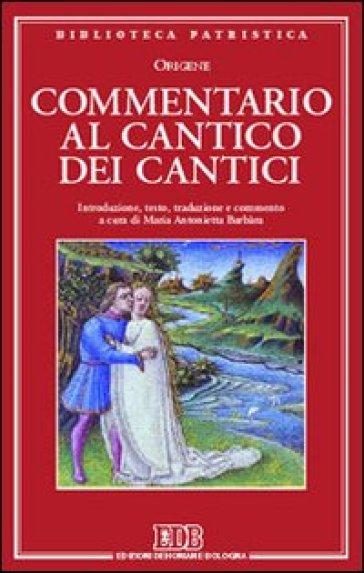 Commentario al Cantico dei cantici - Origene |