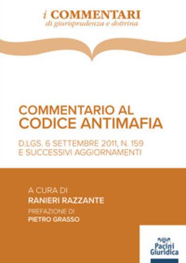 Commentario al codice antimafia. D.Lgs. 6 settembre 2011, n. 159 , e successivi aggiornamenti - R. Razzante |