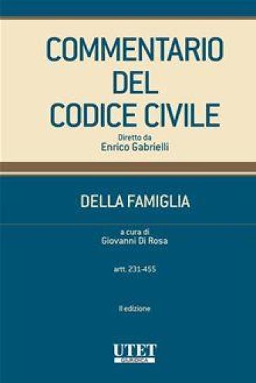 Commentario del codice civile. Della famiglia. 2: Artt. 231-455 - G. Di Rosa |