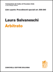 Commentario del codice di procedura civile. Art. 806-840. Arbitrato