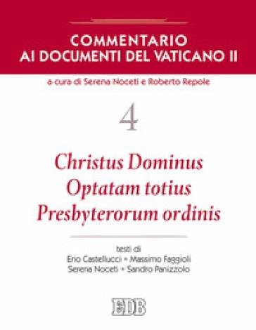 Commentario ai documenti del Vaticano II. 4: Christus Dominus, Optatam totius, Presbyterorum ordinis - S. Noceti |