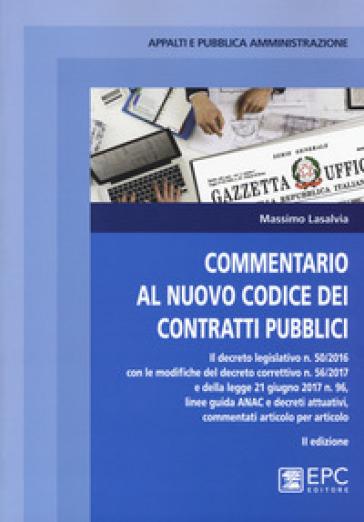 Commentario al nuovo codice degli appalti pubblici e dei contratti di concessione - Massimo Lasalvia |