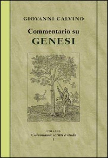Commentario su Genesi - Giovanni Calvino  