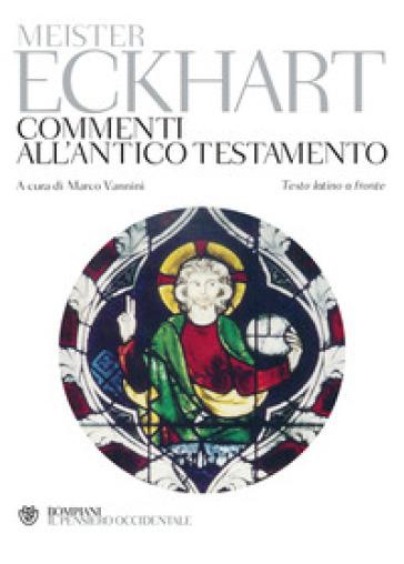 Commenti all'Antico Testamento. Testo latino a fronte - Eckhart (maestro)  